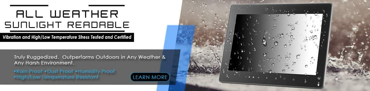 7 inch, 8 inch, 9 inch, 10 inch, 12 inch, 15 inch, 18 inch 24 inch Manufacturer of rugged all-weathertouchscreen and LCD monitor ruggedized solutions manufacturer Xenarc Technologies https://www.xenarc.com IP55 IP65 IP66 IP67 IP68 IP69K Ingress Protection